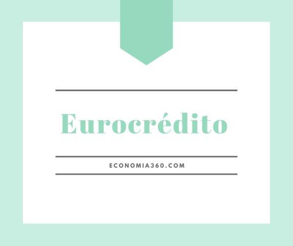Qué significa Eurocrédito