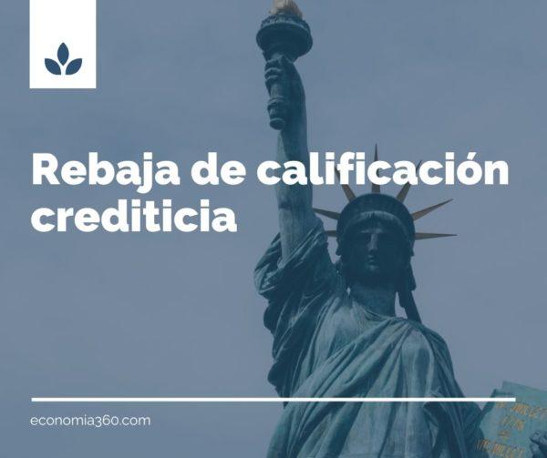 Qué es la Rebaja de calificación crediticia