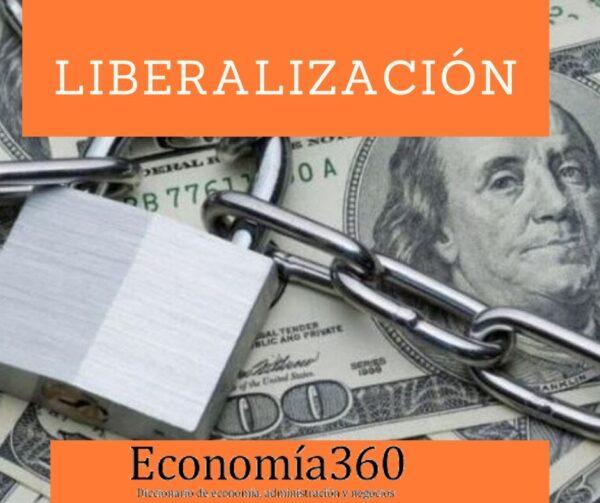 Qué significa Liberalización