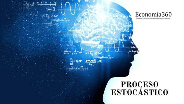 Qué es el Proceso estocástico