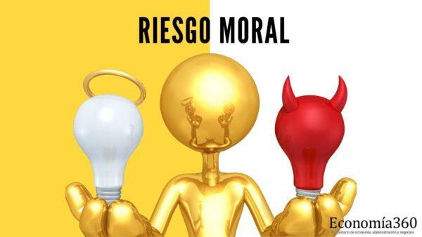 Qué es el Riesgo moral