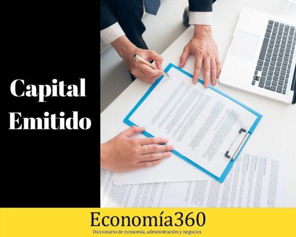 Qué es el Capital Emitido y cómo funciona