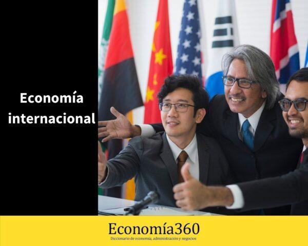 características de la economía internacional